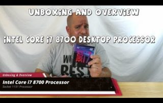 Unboxing & Overview of the Intel Core i7 8700 Processor