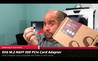 Unboxing & Overview of the SIIG M.2 NGFF SSD NVME PCIe 3.0 Card Adapter