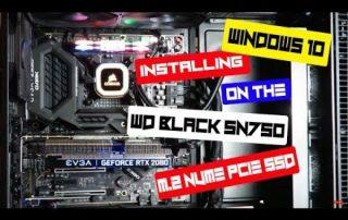 Installing Windows 10 on the WD Black SN750 1TB NVMe M.2 SSD