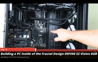 Building a Gaming PC in the Fractal Design DEFINE S2 Vision RGB Part 1 of 2