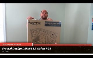 Fractal Design DEFINE S2 Vision RGB Unboxing & Overview