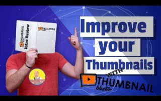 Making better Thumbnails with THUMBNAIL BLASTER!